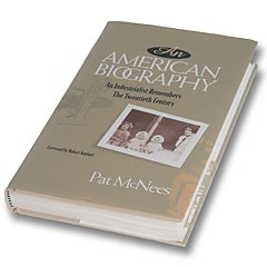 An American Biography An Industrialist Remembers The Twentieth Century